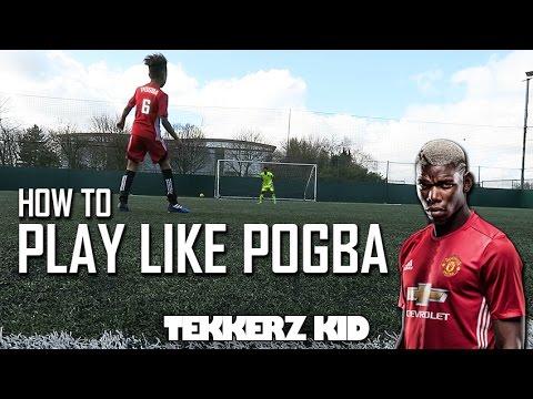 Play Like Pogba Soccer Tutorial!!   Tekkerz Kid