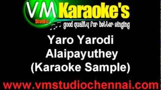 Alaipayuthey - Yaro Yarodi (Karaoke Sample)