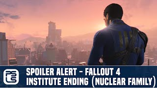 Fallout 4 - Nuclear Family (Institute Ending)
