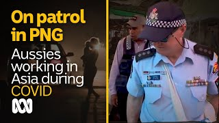 This Aussie cop is helping PNG police deal with COVID-19 | Aussies Abroad | ABC Australia