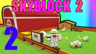[ROBLOX: Skyblock 2] - Lets Play Ep 2 - STONE! Farms and Chickens!