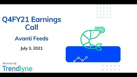 Avanti Feeds Earnings Call for Q4FY21