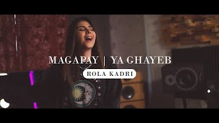 Rola Kadri - Magapay / Ya Ghayeb |  رولا قادري -   يا غايب