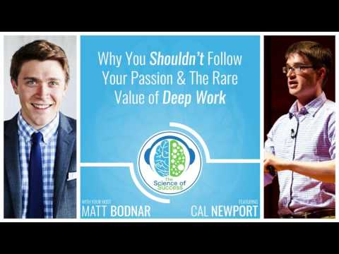 Why You Shouldn't Follow Your Passion & The Rare Value of Deep Work with Cal Newport