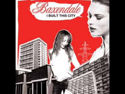 Baxendale - I Built This City