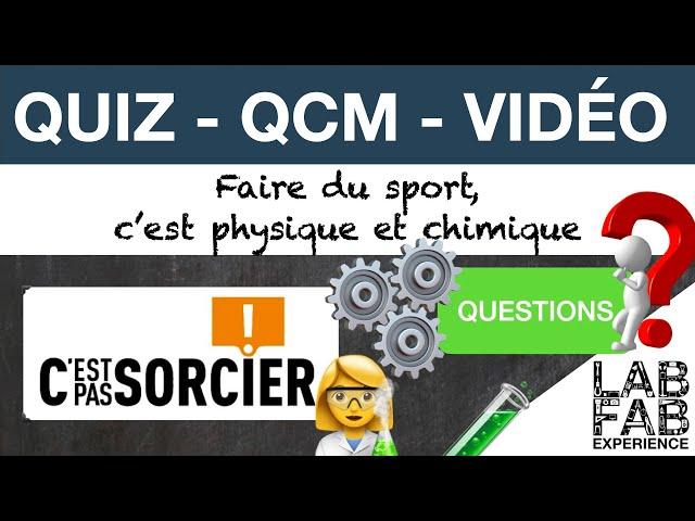 Quiz - QCM   C'est pas sorcier - Faire du sport, c'est physique et chimique - Questions