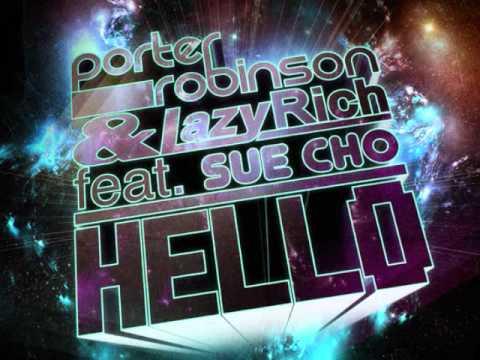 Porter Robinson & Lazy Rich feat. Sue Cho - Hello