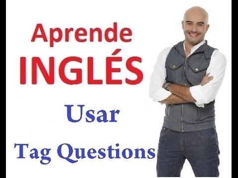 Cómo usar las Tag Questions en Inglés