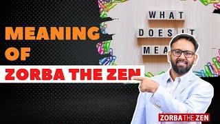 आप के जीवन की सभी समस्याओं का समाधान इस वीडियो में है   Meaning Of Zorba The Zen?