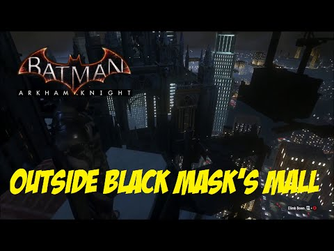 FR MOD; Batman; Arkham Knight; Outside Black Mask's Mall