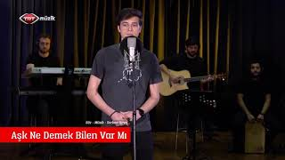 Mustafa ÖRS - Aşk Ne Demek Bilen Var Mı? (Ben Şarkı Söylersem Serkan Kaya Bölümü)
