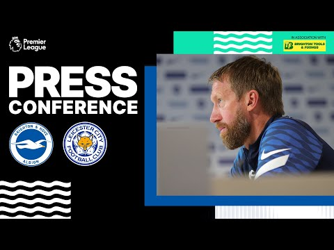 Graham Potter's Leicester Press Conference