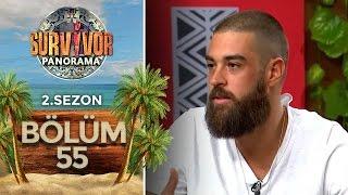 Survivor Panorama 2.Sezon | 55.Bölüm
