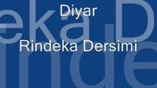 Diyar - Rindeka Dersimi