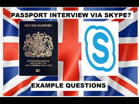 UK PASSPORT INTERVIEW VIA SKYPE I POTENTIAL QUESTIONS I WHAT TO EXPECT