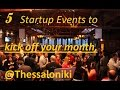 5 Startup Events @Thessaloniki | May, 2017
