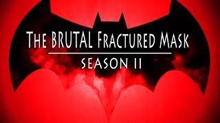 BATMAN Telltale Series SEASON II: Fractured Mask #BrutalBat