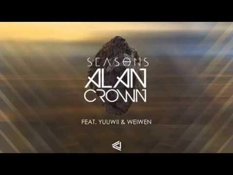 Seasons | Alan Crown x Yuuwii & Weiwen