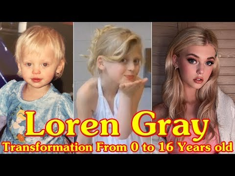Loren Gray Transformation From 0 To 16 Years Old Youtube