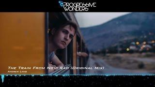 Andrew Lang - The Train From Novi Sad (Original Mix) [Music Video] [Progressive House Worldwide]