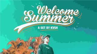 Download KVSH - Welcome Summer Set Mp3