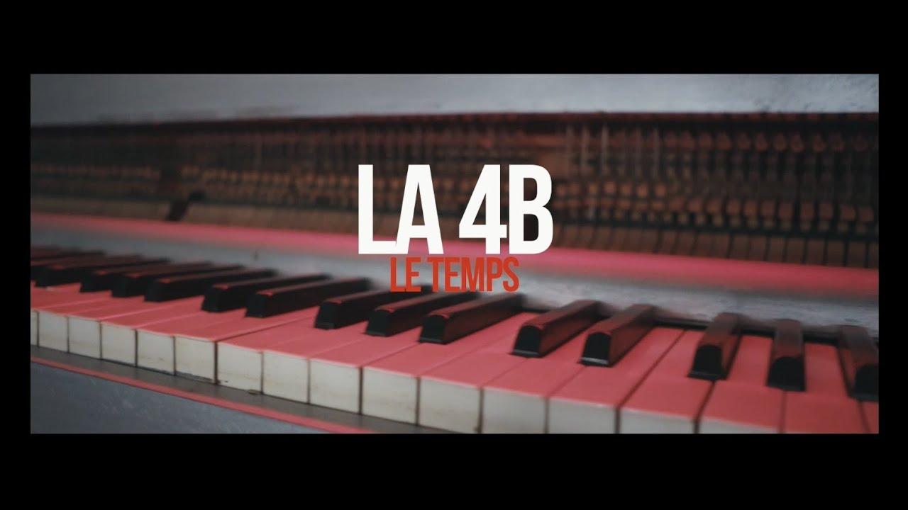 Download La 4B - Le temps (Clip officiel )