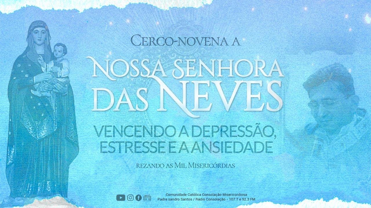 Download CERCO DE NOSSA SENHORA DAS NEVES E MIL MISERICÓRDIAS #5 | Padre Sandro Santos