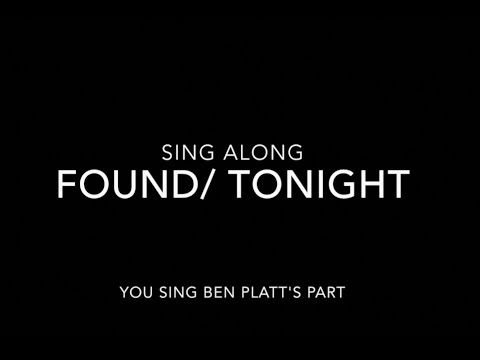 Found/Tonight Karaoke: You sing Ben Platt's Part
