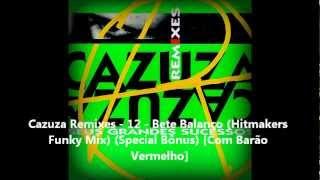 Cazuza Remixes - 12 - Bete Balanço (Hitmakers Funky Mix) (Special Bônus) [Com Barão Vermelho]