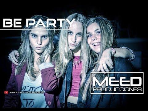 MEED Producciones & Be Producciones - Be Party