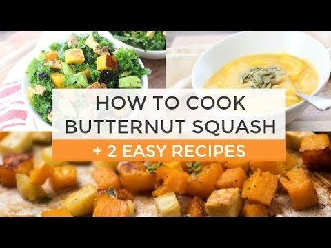 How To Cook Butternut Squash + 2 Easy Butternut Squash Recipes