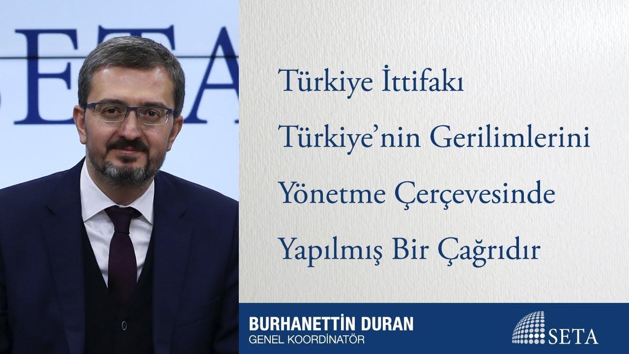 Türkiye İttifakı Türkiye'nin Gerilimlerini Yönetme Çerçevesinde Yapılmış Bir Çağrıdır