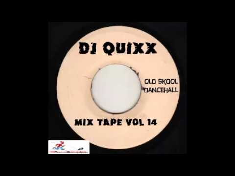 DJ Quixx - Mix Tape Vol 14 (Old Skool Dancehall Mix)