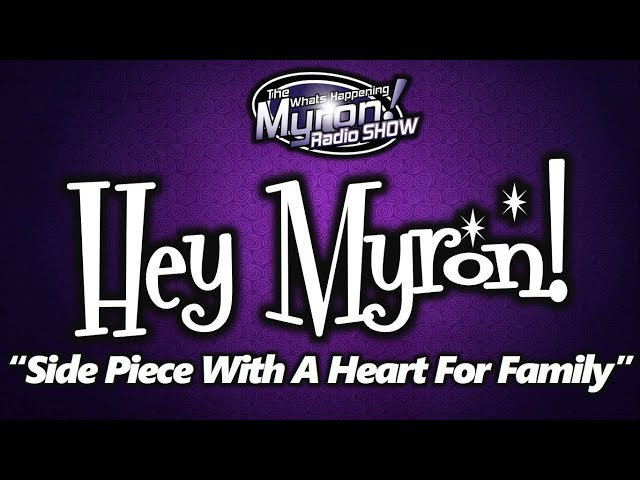 Hey Myron: Side Piece With a Heart For Family