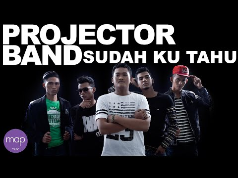 Projector Band - Sudah Ku Tahu (Official Lirik...