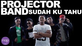 Download Projector Band - Sudah Ku Tahu (Official Lirik Video)