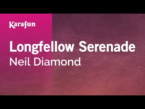 Karaoke Longfellow Serenade - Neil Diamond *