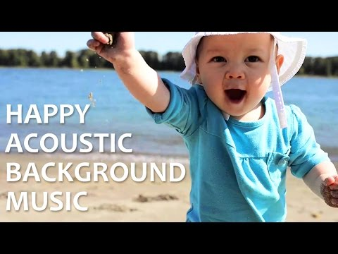 Happy Acoustic Background Music  -