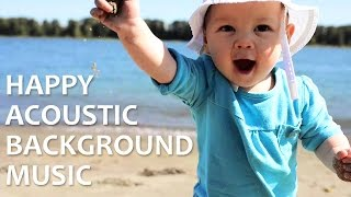 "Happy Acoustic Background Music  - ""A Fun Sunny Day"" by Blue X Music"