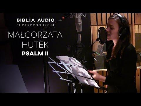 PSALM II - Małgorzata Hutek (BIBLIA AUDIO superprodukcja)