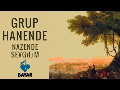 Grup Hanende - Nazende Sevgilim