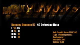Baixar Demony Domana -  Gwiezdno Flota 57:49 (RALK Playoffs- Półfinał Para nr 2)