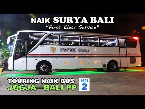 TRIP REPORT: Naik Bus SURYA BALI | Part 2/4: Kudus—Denpasar | Touring Jogja—Bali PP