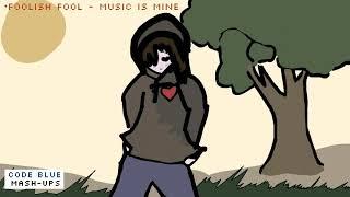 foolish fool - music is mine