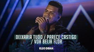 Kleo Dibah - Deixaria Tudo/Parece Castigo/Voa Beija-flor