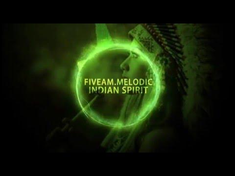 FiveAm.melodic - Indian Spirit (Original Mix) [MELODIC TECHNO] mp3 letöltés