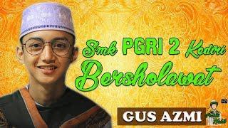 TerAJIB  Full Perform Gus Azmi dan Hafidzul Ahkam Syubbanul Muslimin Di SMK PGRI 2 KEDIRI 2018
