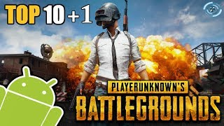 TOP 10+1 games like PLAYERUNKNOWN'S BATTLEGROUNDS for Android - IOS