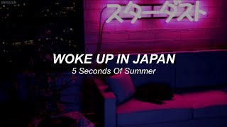 5 Seconds Of Summer // Woke Up In Japan ; lyrics - español ☆彡