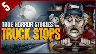 5 TRUE Truck Stop HORROR Stories - Darkness Prevails